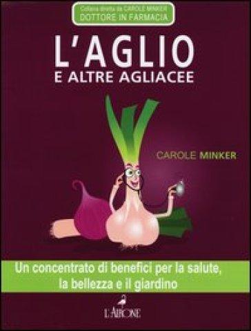 L'aglio e altre agliacee - Carole Minker  