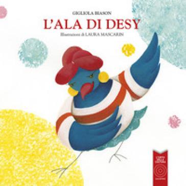 L'ala di Desy - Gigliola Biason | Thecosgala.com