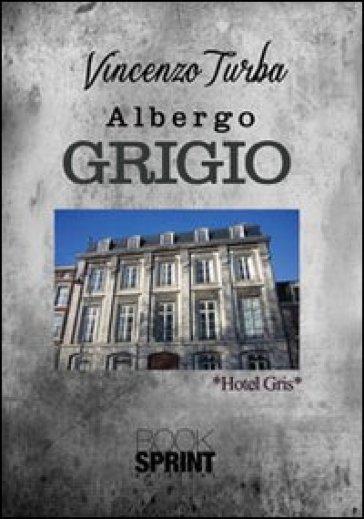 L'albergo grigio - Vincenzo Turba | Kritjur.org