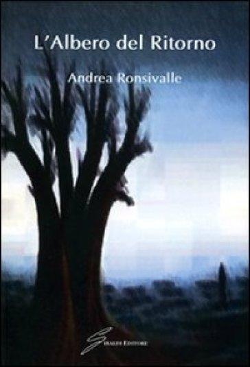L'albero del ritorno - Andrea Ronsivalle |
