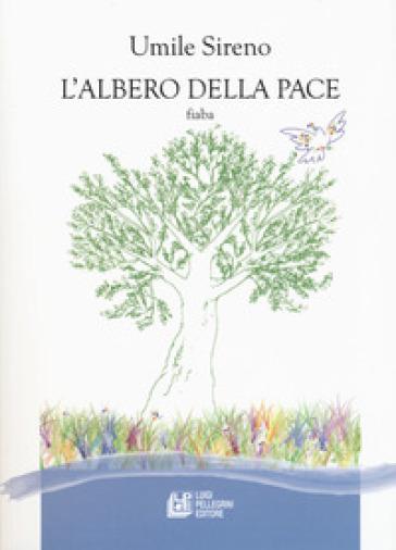 L'albero della pace - Umile Sireno  