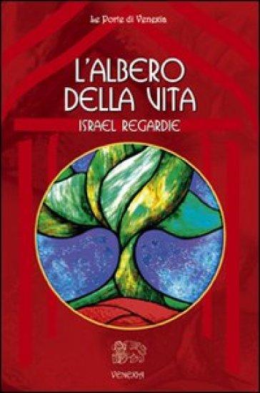 L'albero della vita - Israel Regardie | Ericsfund.org