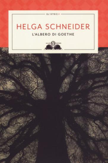 L'albero di Goethe - Helga Schneider | Thecosgala.com
