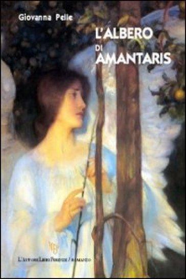 L'albero di amantaris - Giovanna Pelle | Kritjur.org