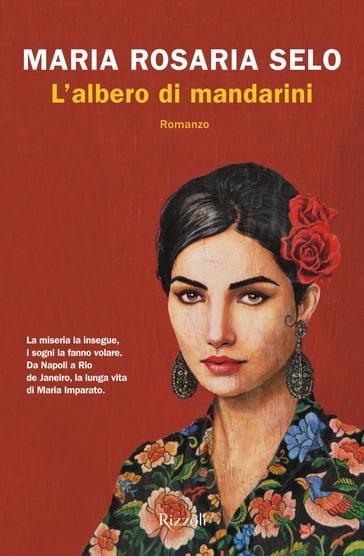 L'albero di mandarini - Maria Rosaria Selo - eBook - Mondadori Store
