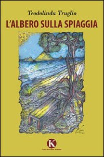 L'albero sulla spiaggia - Teodolinda Truglio  