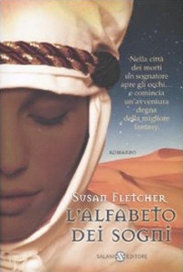 L'alfabeto dei sogni - Susan Fletcher |