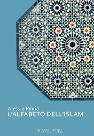 L'alfabeto dell'Islam - A. Pinna |