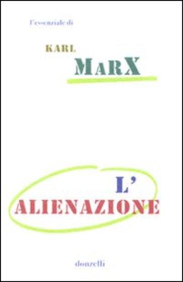 L'alienazione - Karl Marx |