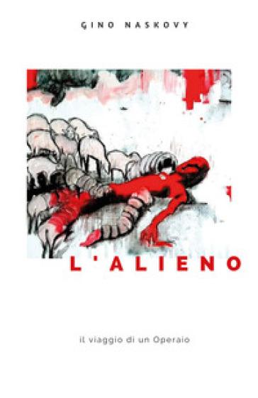 L'alieno - Gino Naskovy | Kritjur.org