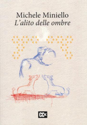 L'alito delle ombre - Michele Miniello  
