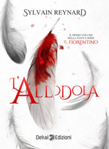 L'allodola. Il fiorentino - Sylvain Reynard | Thecosgala.com