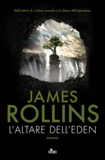 L'altare dell'Eden - James Rollins | Rochesterscifianimecon.com