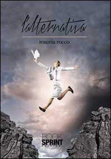 L'alternativa - Rosaria Rocco |