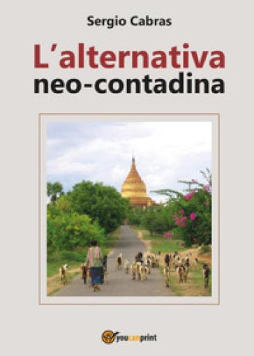 L'alternativa neo-contadina - Sergio Cabras pdf epub