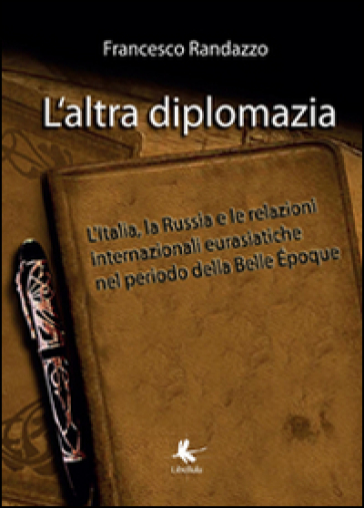 L'altra diplomazia - Francesco Randazzo | Kritjur.org