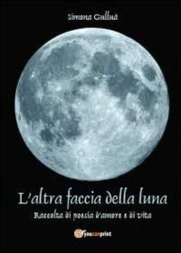 L'altra faccia della luna - Simona Gulluà |