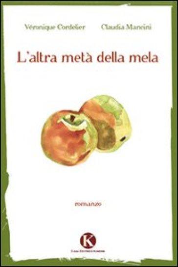 L'altra metà della mela - Véronique Cordelie |