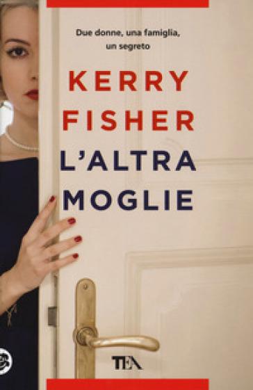 L'altra moglie - Kerry Fisher | Ericsfund.org