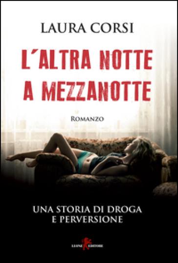L'altra notte a mezzanotte - Laura Corsi |