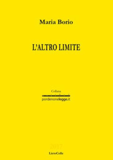 L'altro limite - Maria Borio |