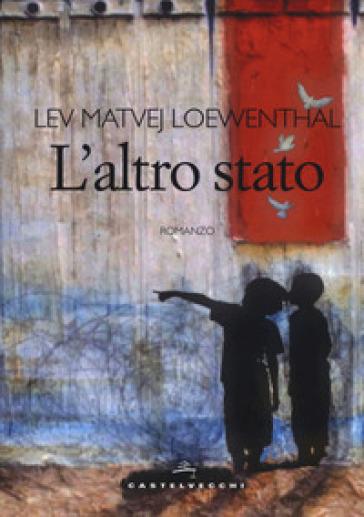 L'altro stato - Lev Matvej Loewenthal pdf epub