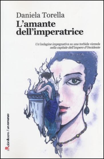 L'amante dell'imperatrice - Daniela Torella |