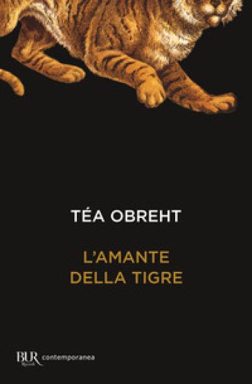 L'amante della tigre - Téa Obreht |