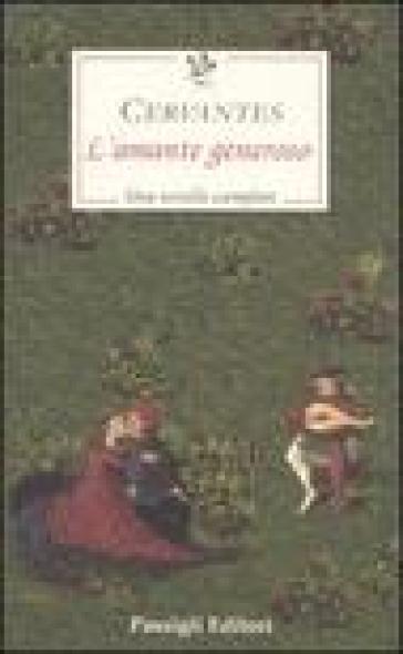 L'amante generoso - Miguel de Cervantes Saavedra   Jonathanterrington.com