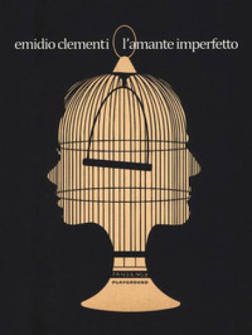 L'amante imperfetto - Emidio Clementi |