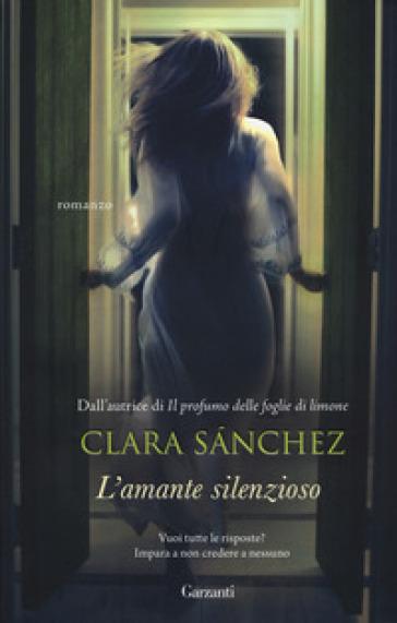 L'amante silenzioso - Clara Sanchez   Rochesterscifianimecon.com