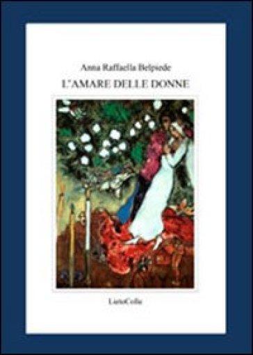 L'amare delle donne - Anna R. Belpiede | Kritjur.org