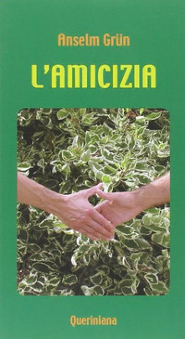 L'amicizia - Anselm Grun |