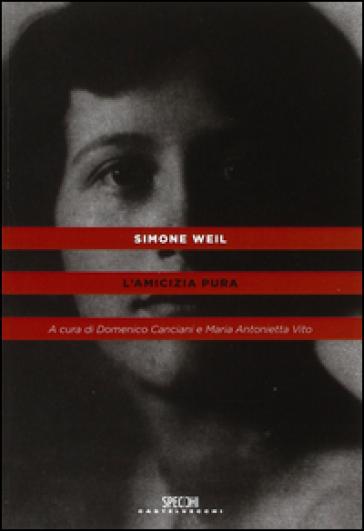 L'amicizia pura - Simone Weil | Thecosgala.com