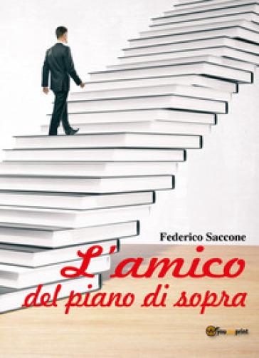 L'amico del piano di sopra - Federico Saccone  