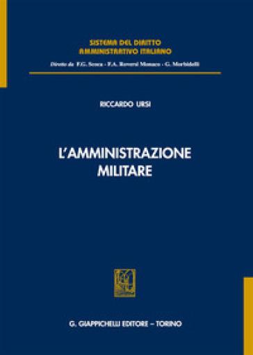 L'amministrazione militare - Riccardo Ursi | Rochesterscifianimecon.com