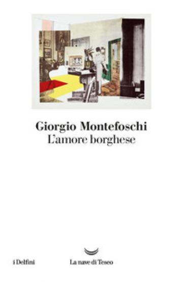 L'amore borghese - Giorgio Montefoschi   Kritjur.org
