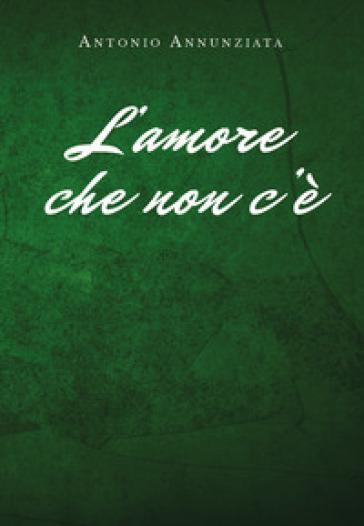 L'amore che non c'è - Antonio Annunziata | Kritjur.org
