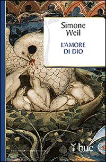 L'amore di Dio - Simone Weil |