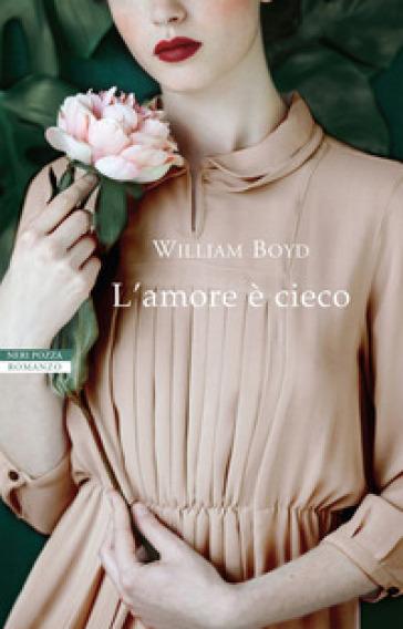L'amore è cieco - William Boyd pdf epub