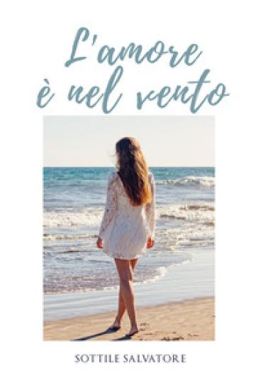 L'amore è nel vento - Salvatore Sottile   Kritjur.org