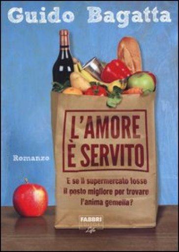 L'amore è servito - Guido Bagatta |