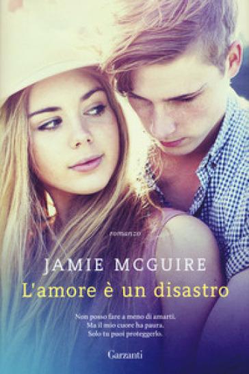 L'amore è un disastro - Jamie McGuire | Thecosgala.com
