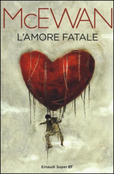L'amore fatale - Ian McEwan |