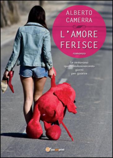 L'amore ferisce - Alberto Camerra  