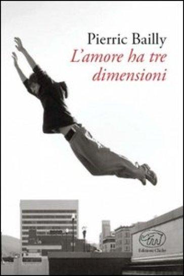 L'amore ha tre dimensioni - Pierric Bailly   Ericsfund.org