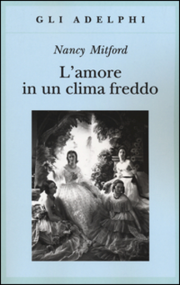 L'amore in un clima freddo - Nancy Mitford |