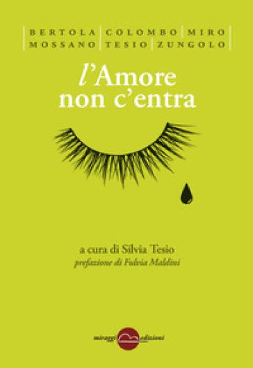 L'amore non c'entra - S. Tesio |