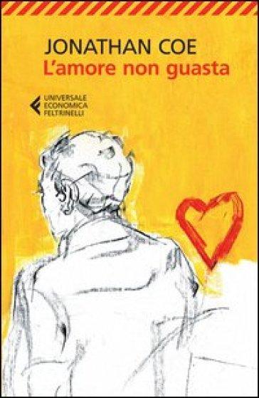 L'amore non guasta - Jonathan Coe |