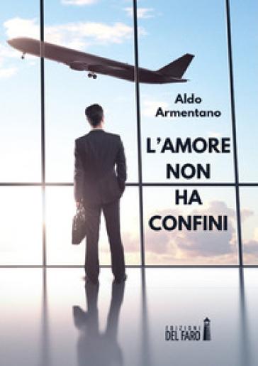 L'amore non ha confini - Aldo Armentano  